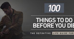 100 Dinge, die Sie tun müssen, bevor Sie sterben: Das endgültige Leben Handbuch für Männer Kapitel zwei